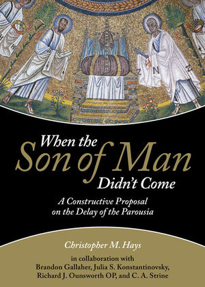 When the Son of Man Didn't Come