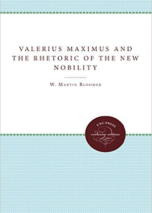 Valerius Maximus and the Rhetoric of the New Nobility