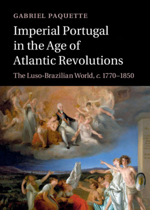 Imperial Portugal in the Age of Atlantic Revolutions