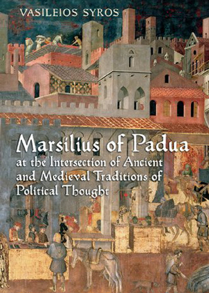Marsilus of Padua at the Intersection of Ancient and Medieval Traditions of Political Thought
