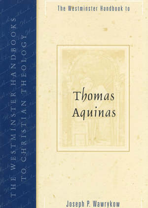 The Westminster Handbook to Thomas Aquinas