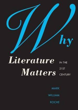 Why Literature Matters in the 21st Century
