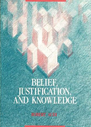 Belief, Justification and Knowledge