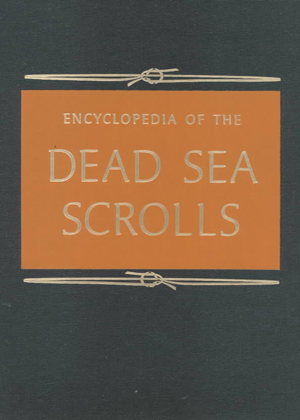 Encyclopedia of the Dead Sea Scrolls