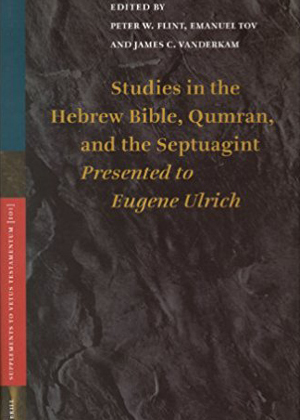 Studies in the Hebrew Bible, Qumran, and the Septuagint
