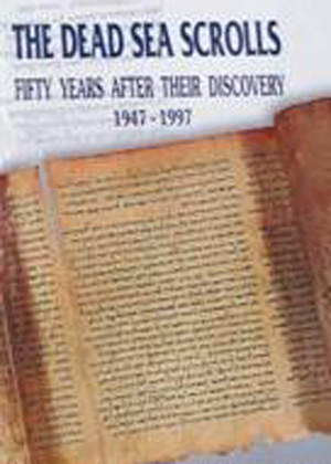 The Dead Sea Scrolls Fifty Years after their Discovery, 1947-1997