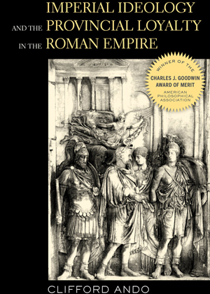 Imperial Ideology and the Provincial Loyalty in the Roman Empire