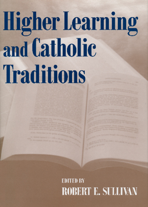 Higher Learning and Catholic Traditions