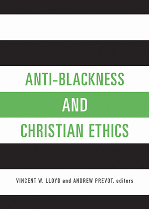Anti-Blackness and Christian Ethics